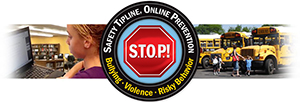 STOP Tipline: how to report bullying, violence, or risky behavior.